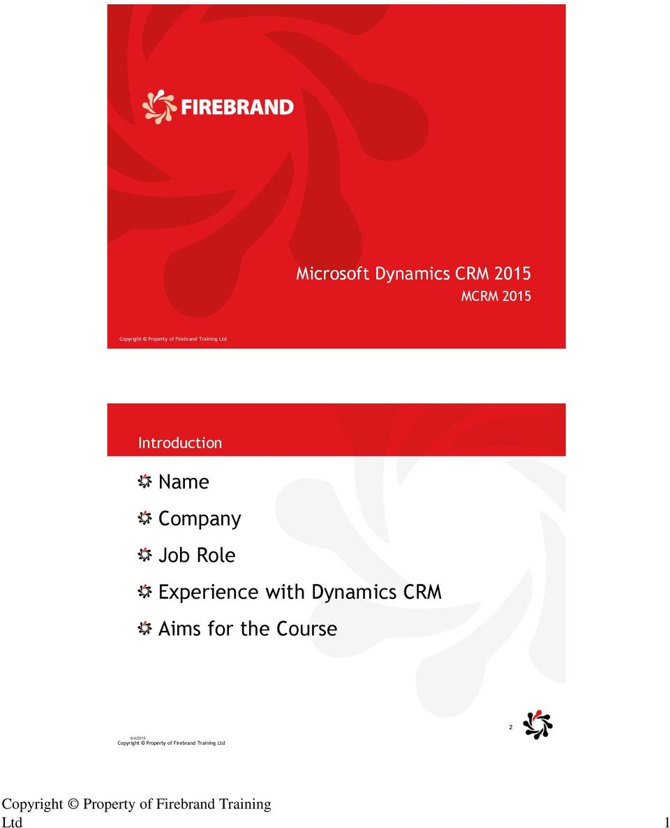Dynamics CRM Aims for the Course Copyright Property 2 of Firebrand