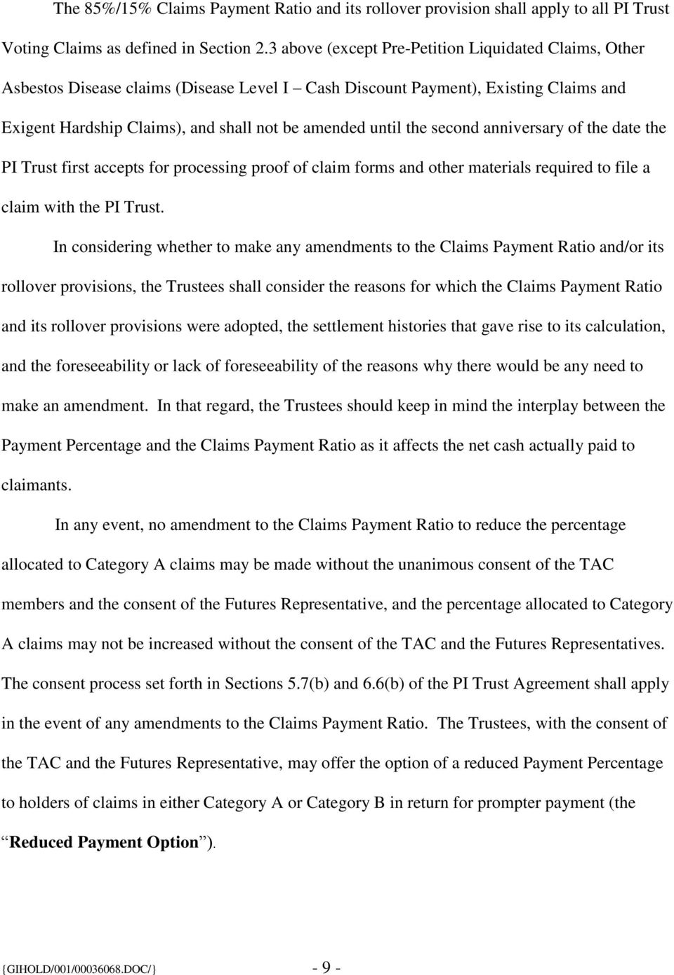 second anniversary of the date the PI Trust first accepts for processing proof of claim forms and other materials required to file a claim with the PI Trust.