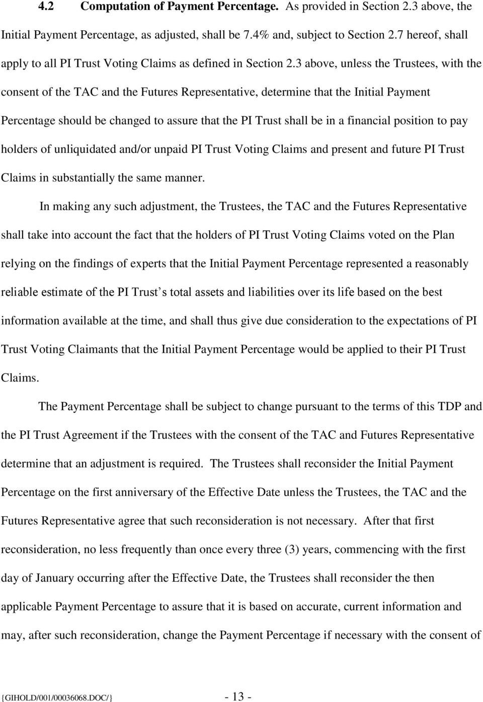 3 above, unless the Trustees, with the consent of the TAC and the Futures Representative, determine that the Initial Payment Percentage should be changed to assure that the PI Trust shall be in a