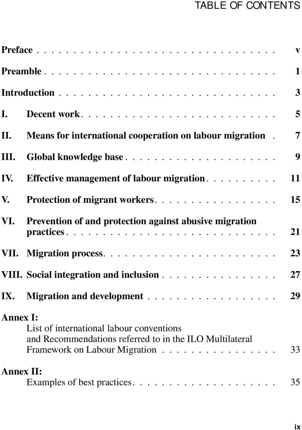 ................ 15 VI. Prevention of and protection against abusive migration practices............................. 21 VII. Migration process........................ 23 VIII.