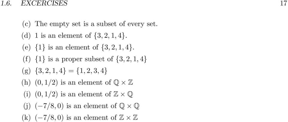 (f) {1} is a proper subset of {3, 2, 1, 4} (g) {3, 2, 1, 4} = {1, 2, 3, 4} (h) (0, 1/2)