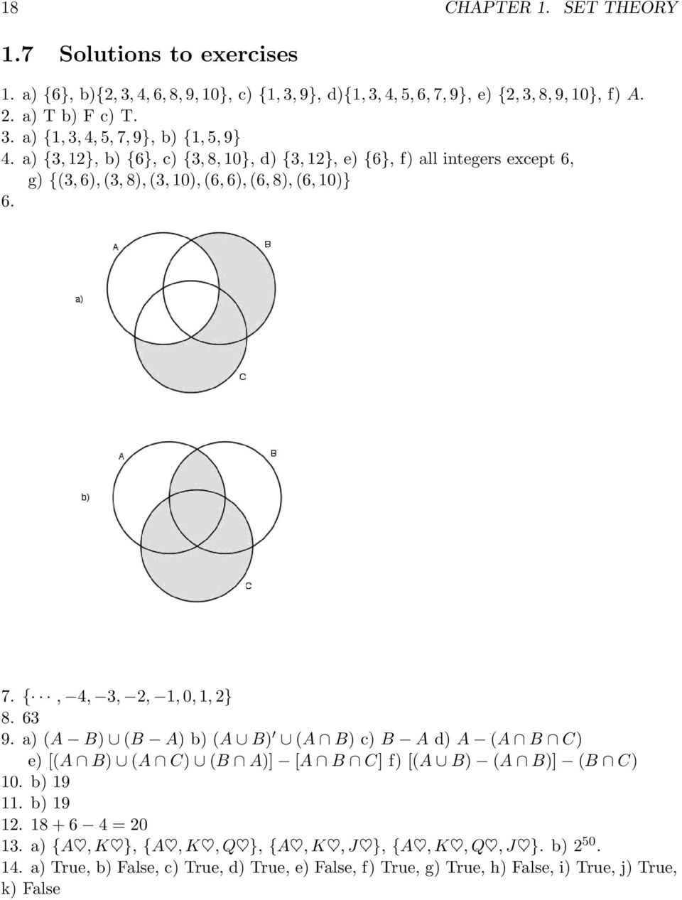 a) {3, 12}, b){6}, c){3, 8, 10}, d){3, 12}, e){6}, f) all integers except 6, g) {(3, 6), (3, 8), (3, 10), (6, 6), (6, 8), (6, 10)} 6. 7. {, 4, 3, 2, 1, 0, 1, 2} 8. 63 9.