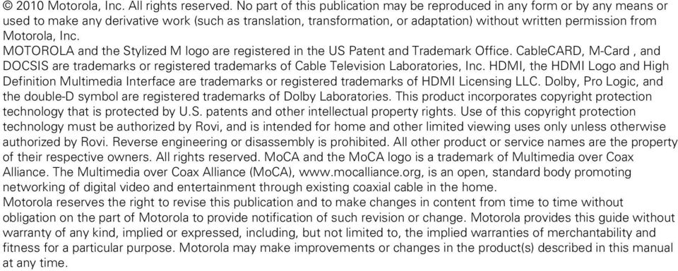 Motorola, Inc. MOTOROLA and the Stylized M logo are registered in the US Patent and Trademark Office.