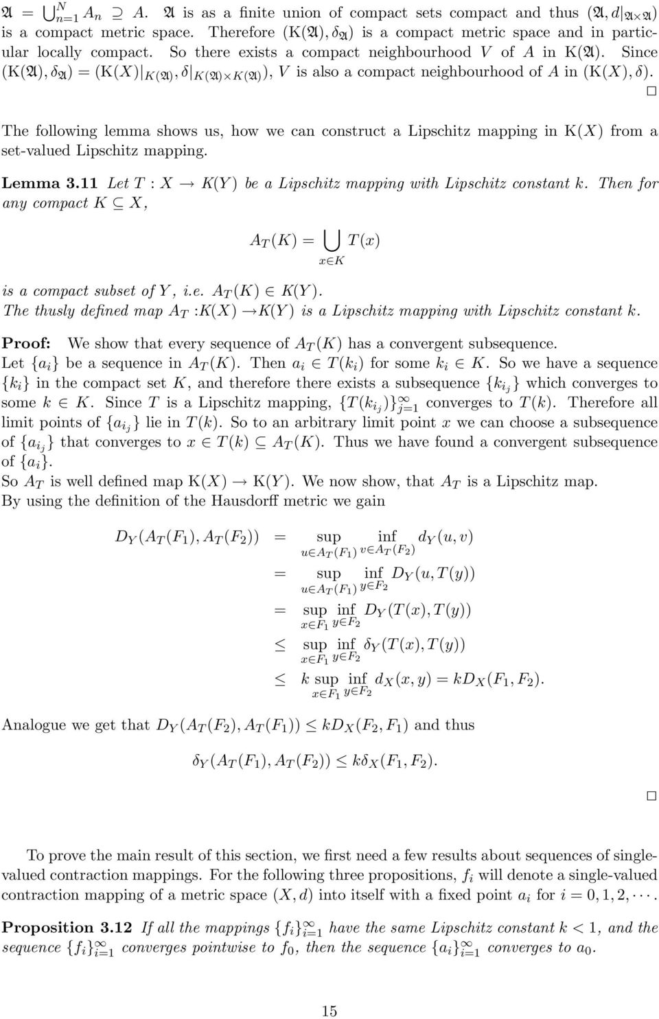 The following lemma shows us, how we can construct a Lipschitz mapping in K(X) from a set-valued Lipschitz mapping. Lemma 3.11 Let T : X K(Y ) be a Lipschitz mapping with Lipschitz constant k.