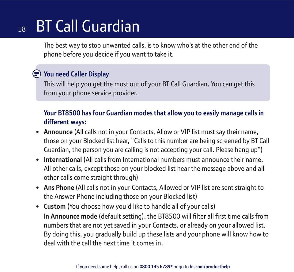 Your BT8500 has four Guardian modes that allow you to easily manage calls in different ways: Announce (All calls not in your Contacts, Allow or VIP list must say their name, those on your Blocked