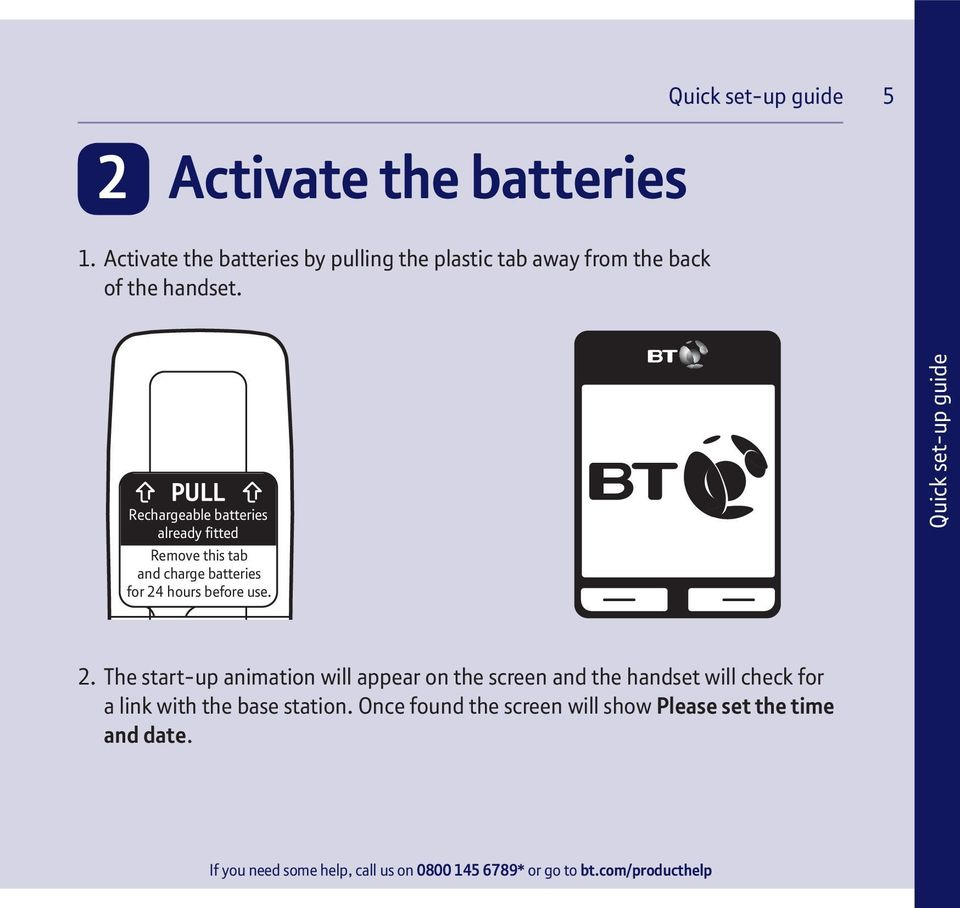 Quick set-up guide 55 Rechargeable batteries already fitted Remove this tab and charge batteries for 24