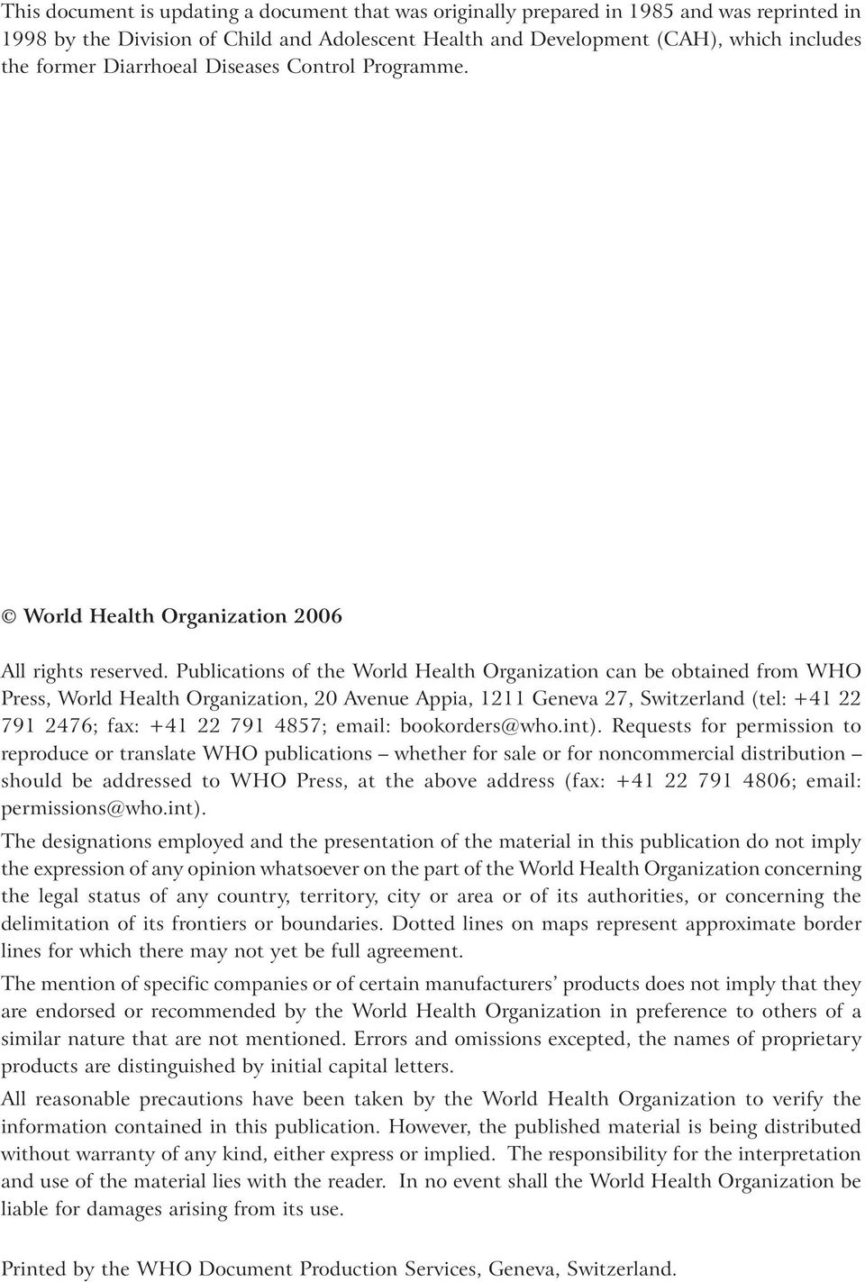 Publications of the World Health Organization can be obtained from WHO Press, World Health Organization, 20 Avenue Appia, 1211 Geneva 27, Switzerland (tel: +41 22 791 2476; fax: +41 22 791 4857;