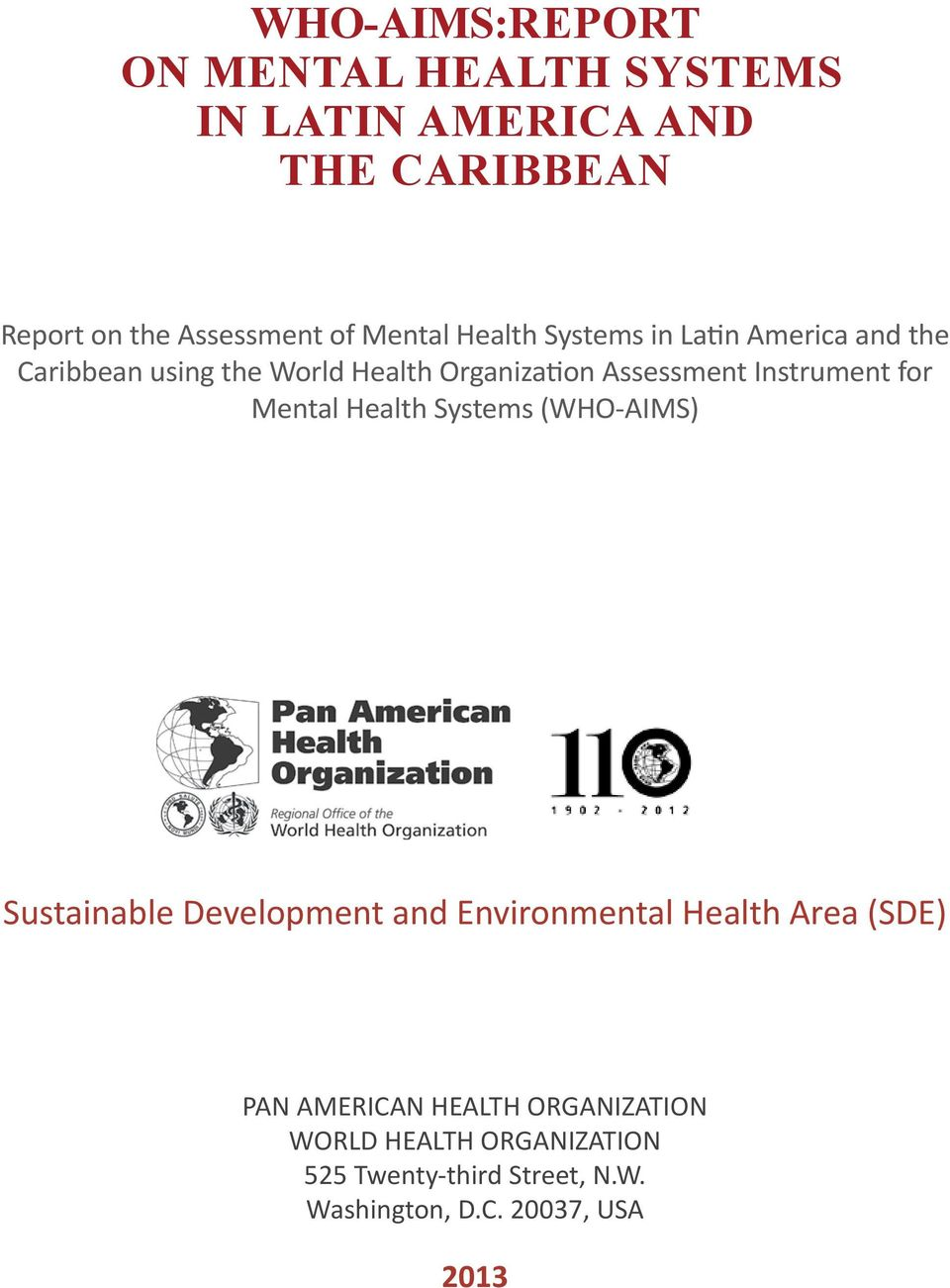 Instrument for Mental Health Systems (WHO-AIMS) Sustainable Development and Environmental Health Area (SDE)