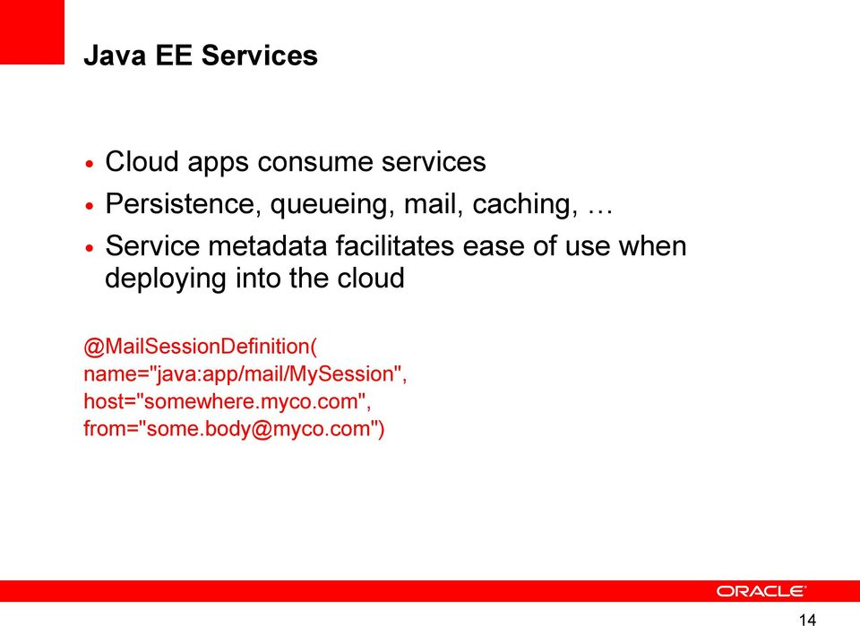 when deploying into the cloud @MailSessionDefinition(