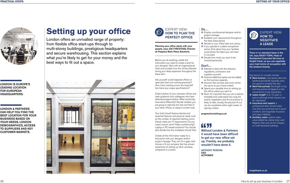 Setting up your office London offers an unrivalled range of property: from flexible office start-ups through to multi-storey buildings, prestigious headquarters and secure warehousing.