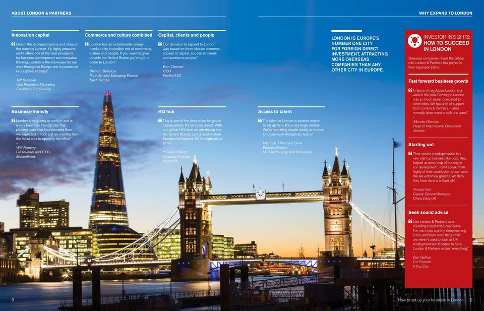 London is the showcase for our work throughout Europe and is paramount in our global strategy.