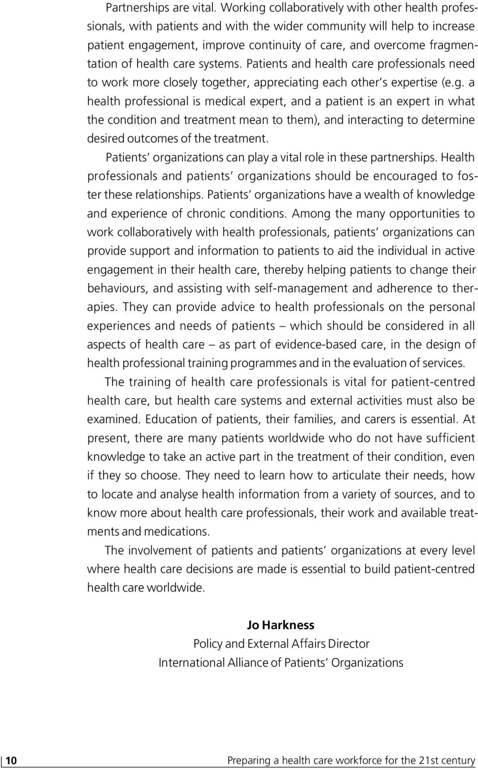 health care systems. Patients and health care professionals need to work more closely toge