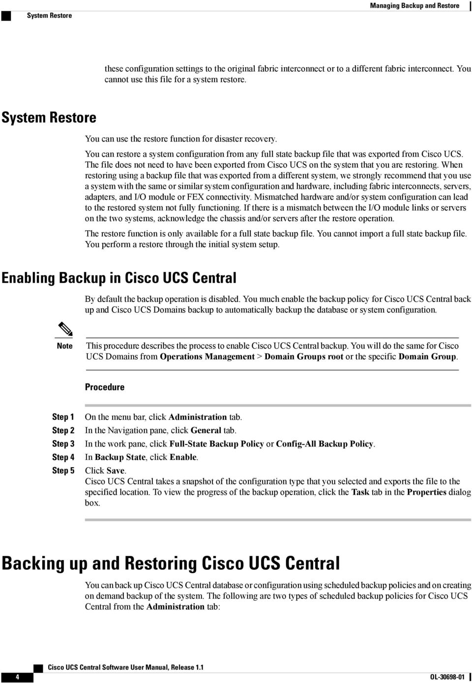 The file does not need to have been exported from Cisco UCS on the system that you are restoring.