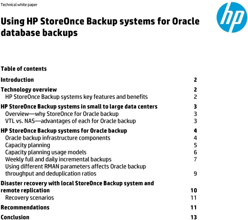 NAS advantages of each for Oracle backup 3 HP StoreOnce Backup systems for Oracle backup 4 Oracle backup infrastructure components 4 Capacity planning 5 Capacity planning usage models 6