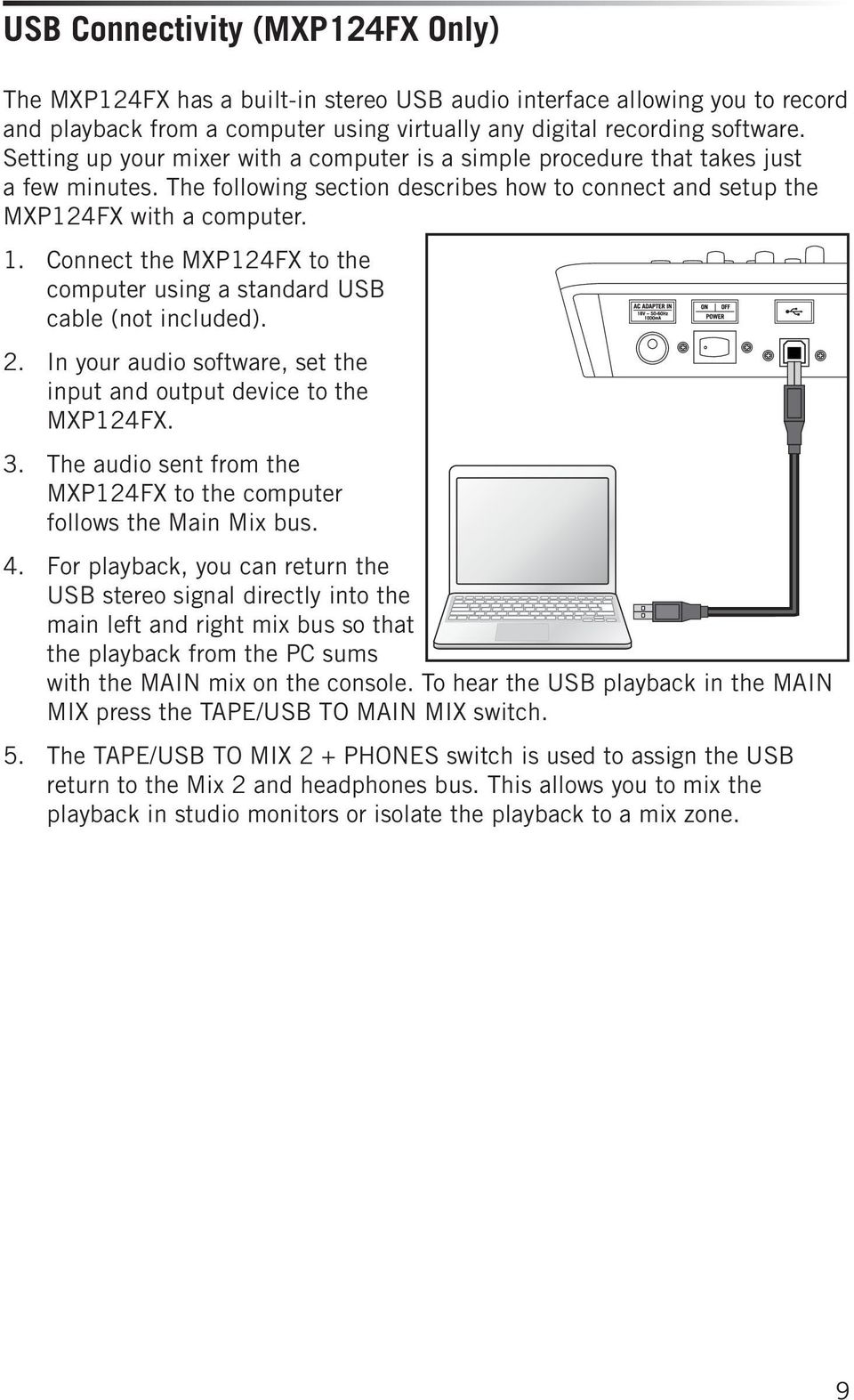 Connect the MXP124FX to the computer using a standard USB cable (not included). 2. In your audio software, set the input and output device to the MXP124FX. 3.