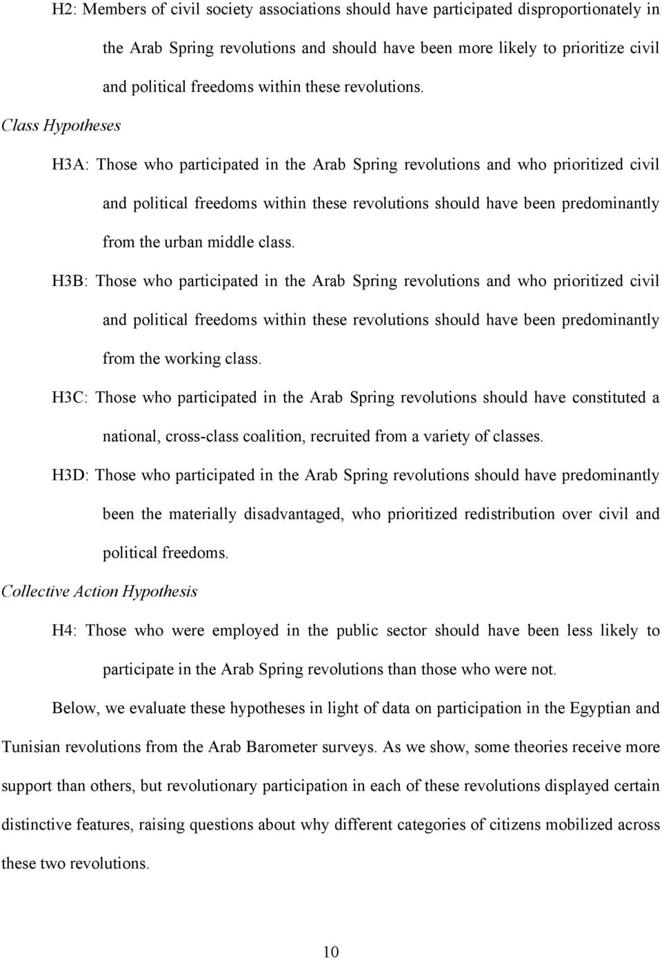 Class Hypotheses H3A: Those who participated in the Arab Spring revolutions and who prioritized civil and political freedoms within these revolutions should have been predominantly from the urban