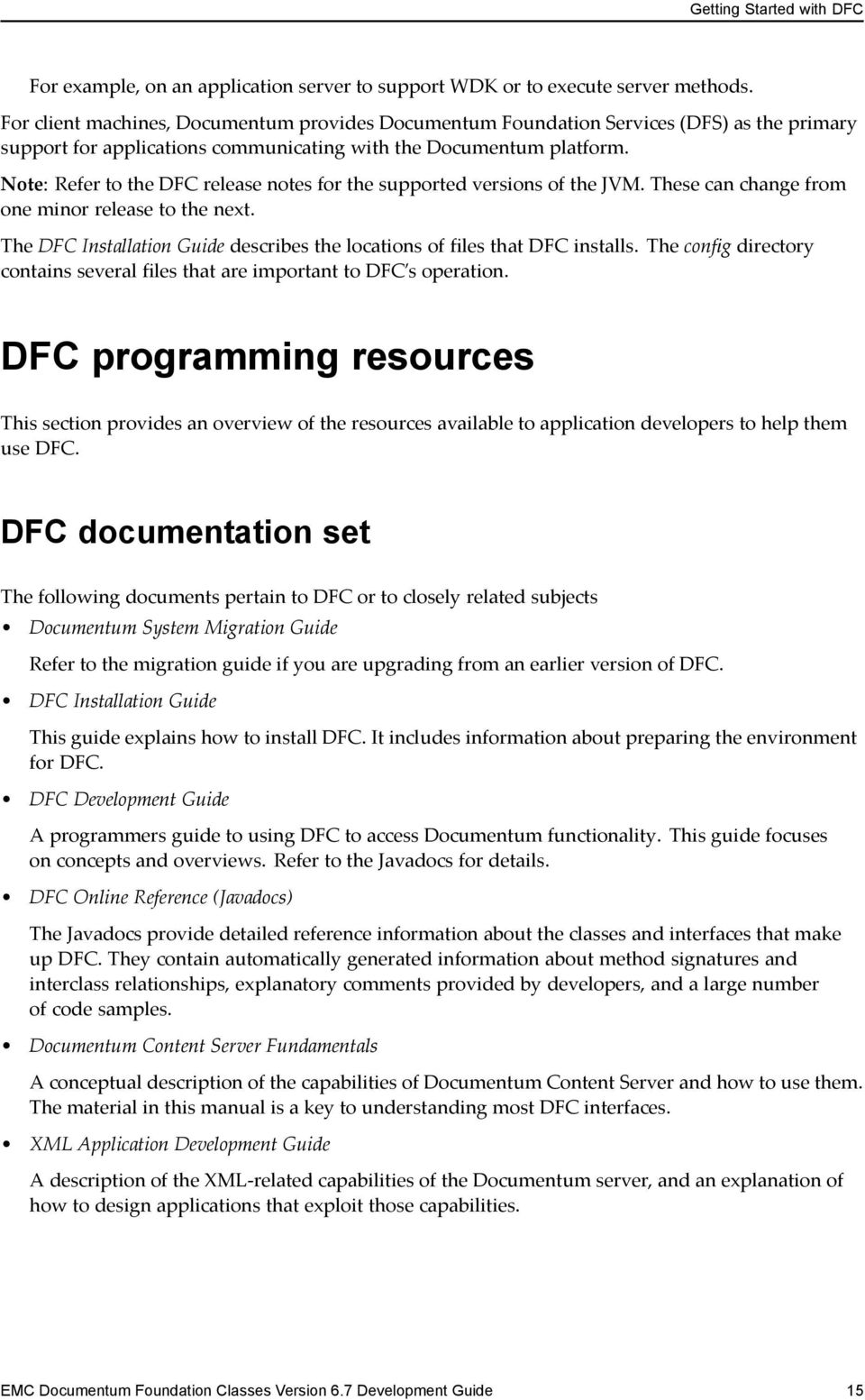 Note: Refer to the DFC release notes for the supported versions of the JVM. These can change from one minor release to the next.