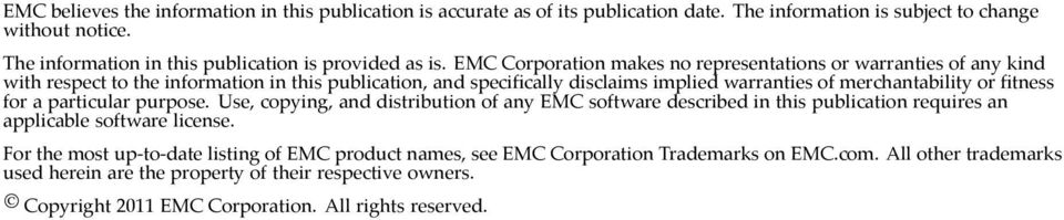 EMC Corporation makes no representations or warranties of any kind with respect to the information in this publication, and specifically disclaims implied warranties of merchantability or