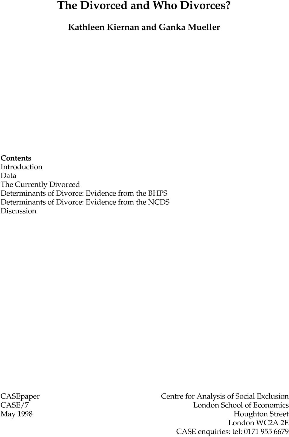 Determinants of Divorce: Evidence from the BHPS Determinants of Divorce: Evidence from the NCDS