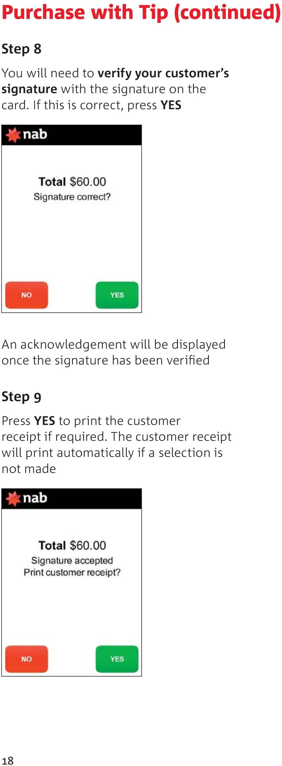If this is correct, press YES An acknowledgement will be displayed once the signature has