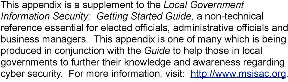 This appendix is one of many which is being produced in conjunction with the Guide to help those in local