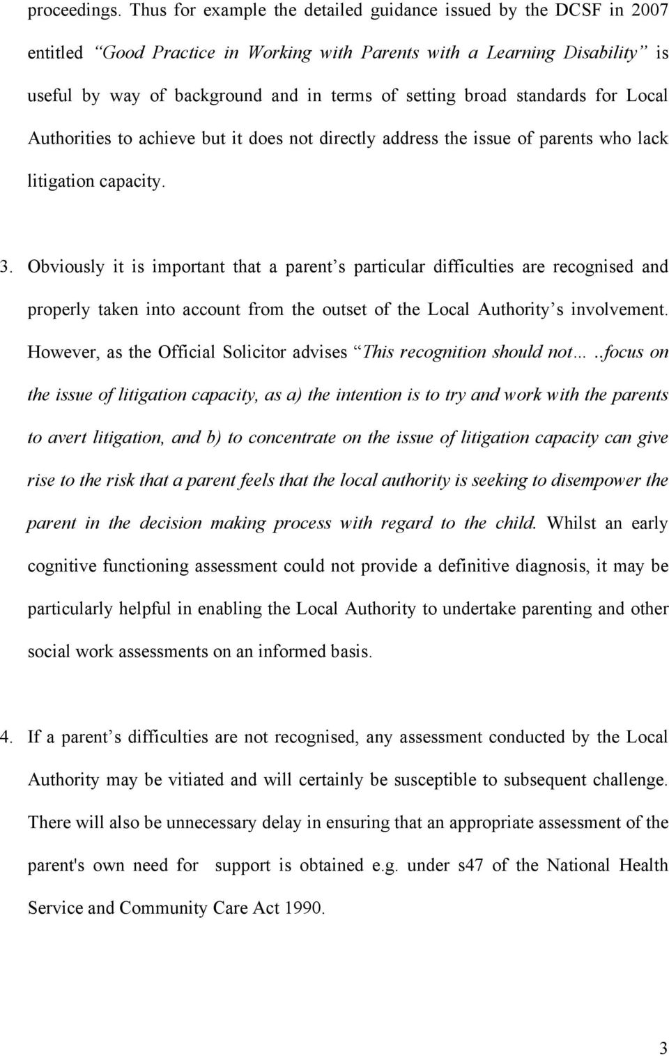broad standards for Local Authorities to achieve but it does not directly address the issue of parents who lack litigation capacity. 3.