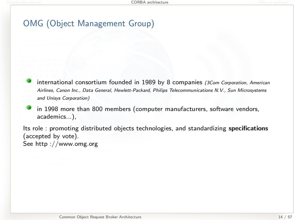 , Sun Microsystems and Unisys Corporation) in 1998 more than 800 members (computer manufacturers, software vendors, academics.