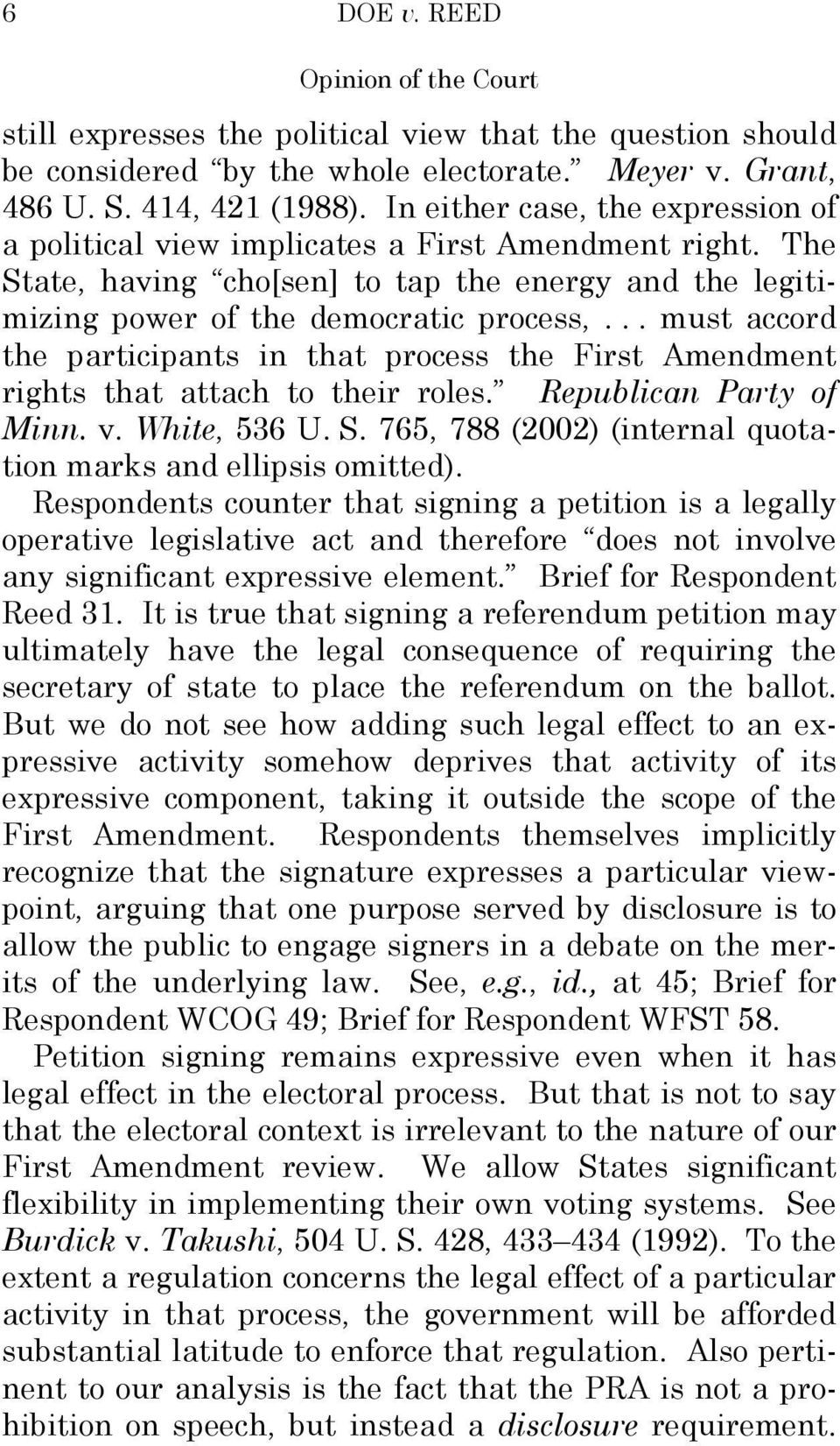 .. must accord the participants in that process the First Amendment rights that attach to their roles. Republican Party of Minn. v. White, 536 U. S.