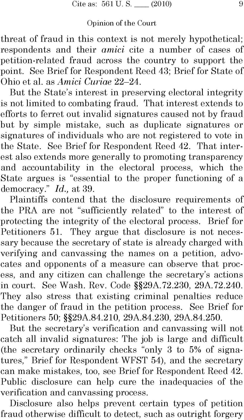 That interest extends to efforts to ferret out invalid signatures caused not by fraud but by simple mistake, such as duplicate signatures or signatures of individuals who are not registered to vote