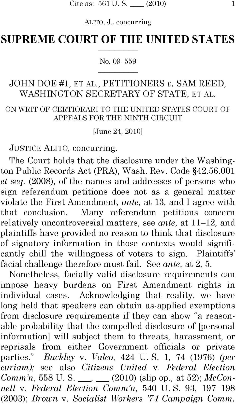 [June 24, 2010] The Court holds that the disclosure under the Washington Public Records Act (PRA), Wash. Rev. Code 42.56.001 et seq.