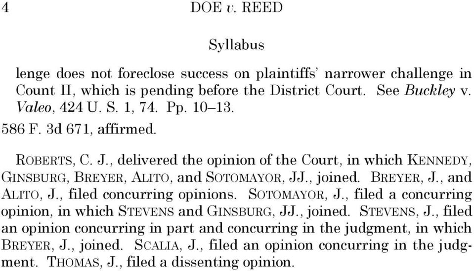 , joined. BREYER, J., and ALITO, J., filed concurring opinions. SOTOMAYOR, J., filed a concurring opinion, in which STEVENS and GINSBURG, JJ., joined. STEVENS, J.