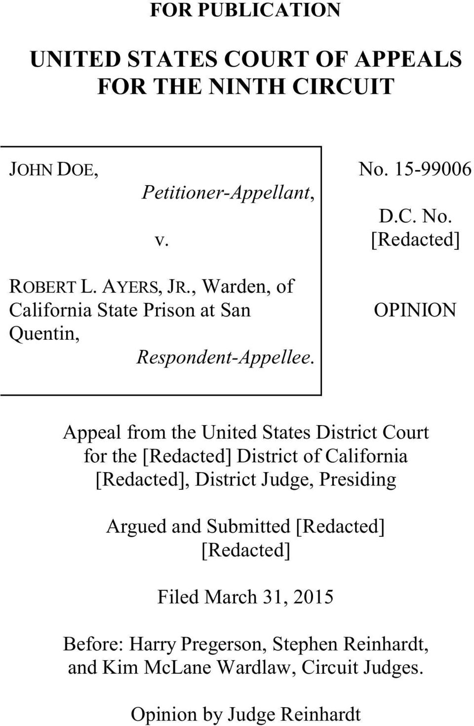 OPINION Appeal from the United States District Court for the [Redacted] District of California [Redacted], District Judge, Presiding