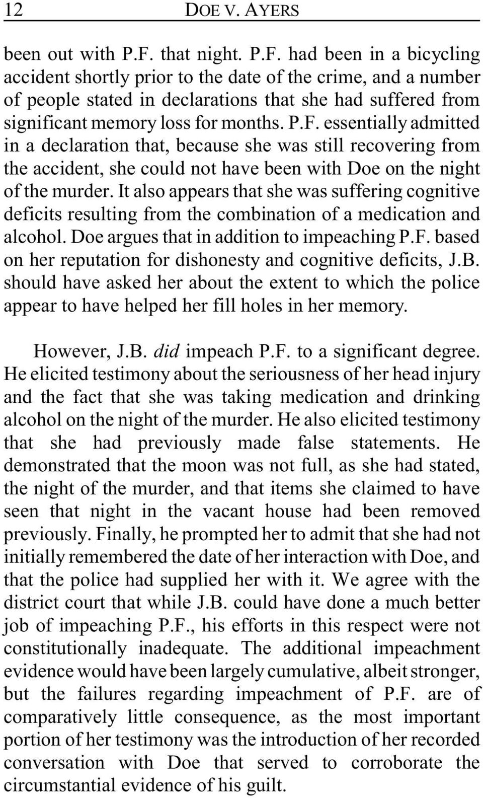P.F. essentially admitted in a declaration that, because she was still recovering from the accident, she could not have been with Doe on the night of the murder.