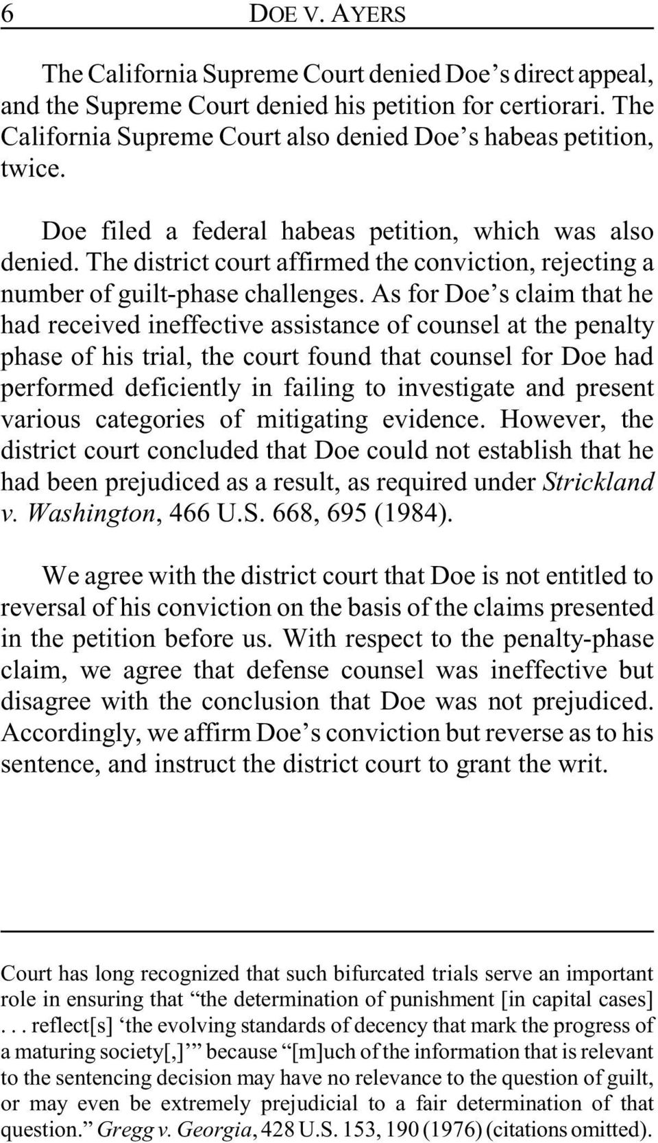 As for Doe s claim that he had received ineffective assistance of counsel at the penalty phase of his trial, the court found that counsel for Doe had performed deficiently in failing to investigate