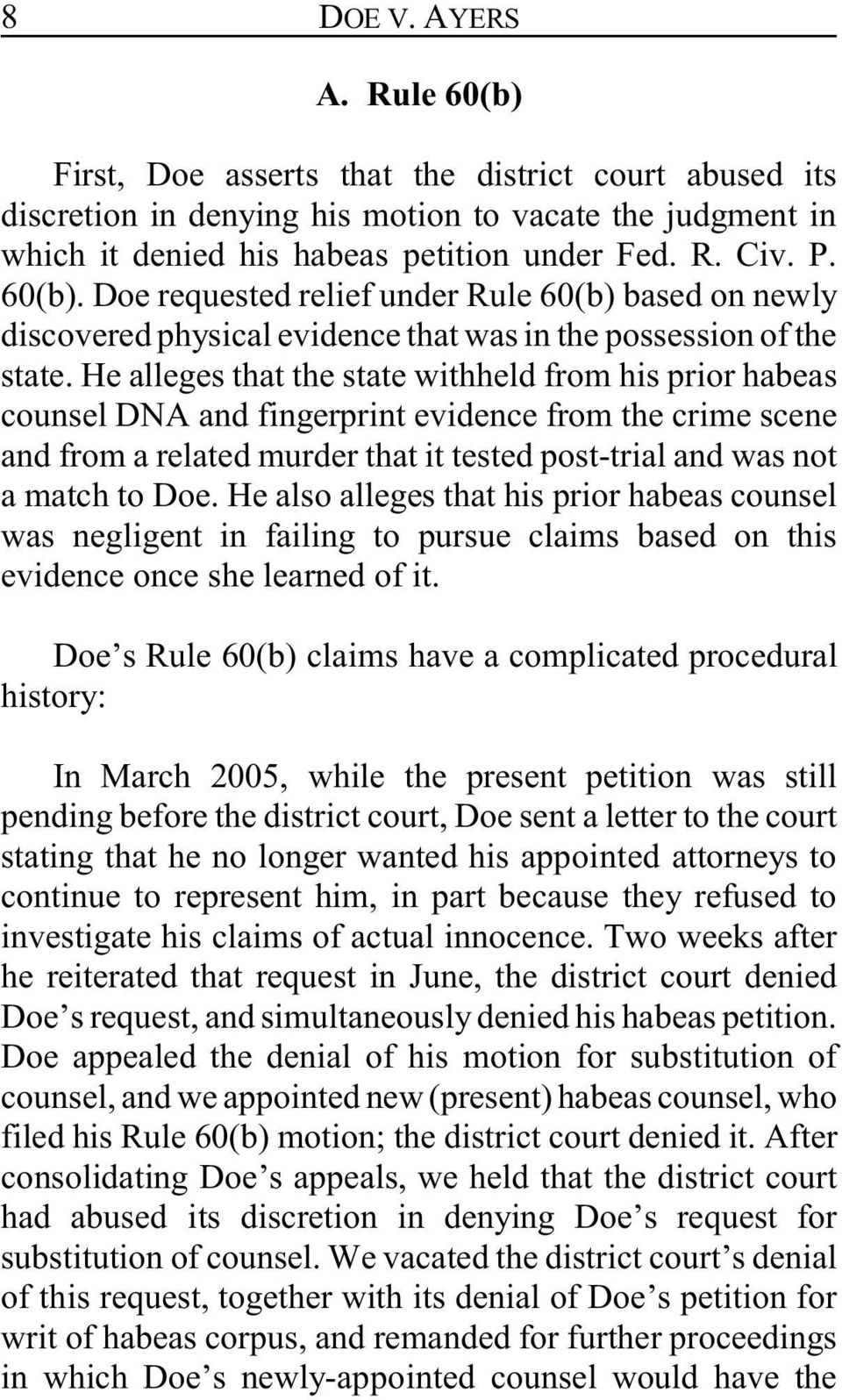 He alleges that the state withheld from his prior habeas counsel DNA and fingerprint evidence from the crime scene and from a related murder that it tested post-trial and was not a match to Doe.