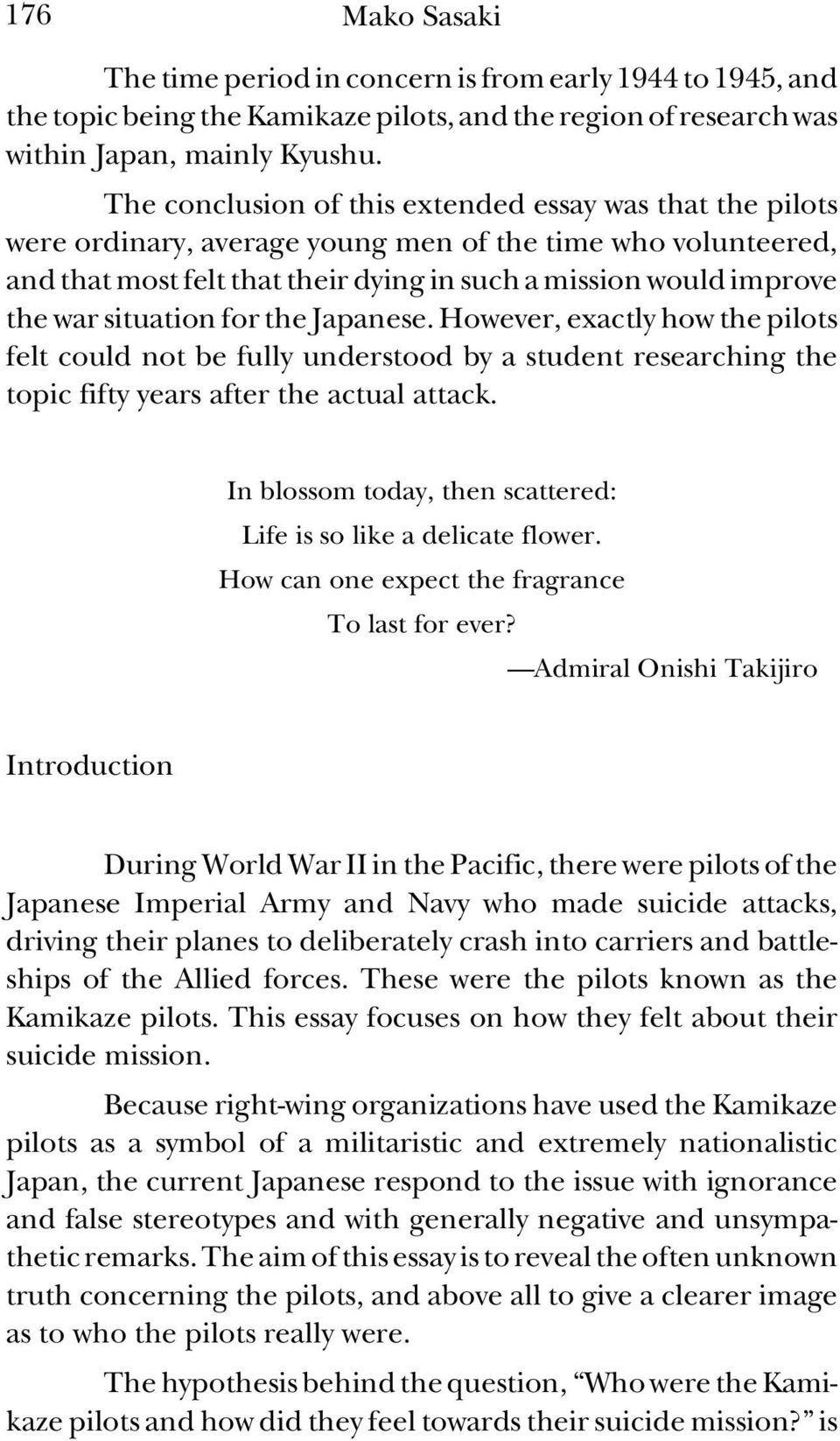 situation for the Japanese. However, exactly how the pilots felt could not be fully understood by a student researching the topic fifty years after the actual attack.