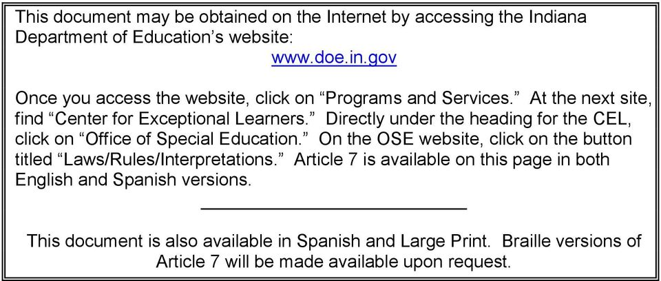 On the OSE website, click on the button titled Laws/Rules/Interpretations. Article 7 is available on this page in both English and Spanish versions.
