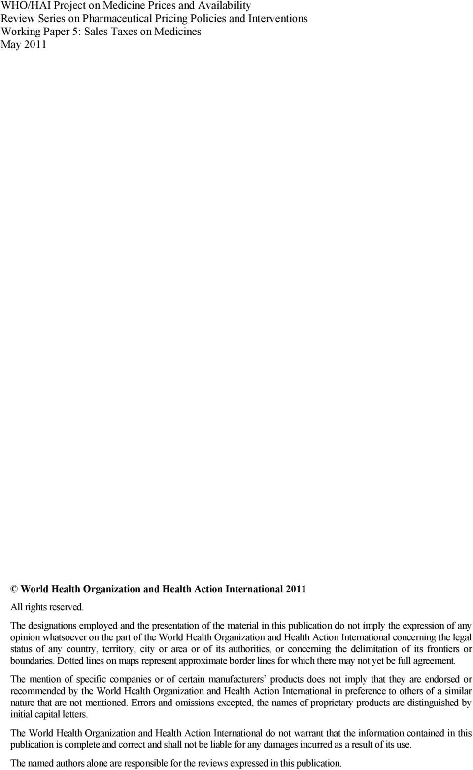 The designations employed and the presentation of the material in this publication do not imply the expression of any opinion whatsoever on the part of the World Health Organization and Health Action