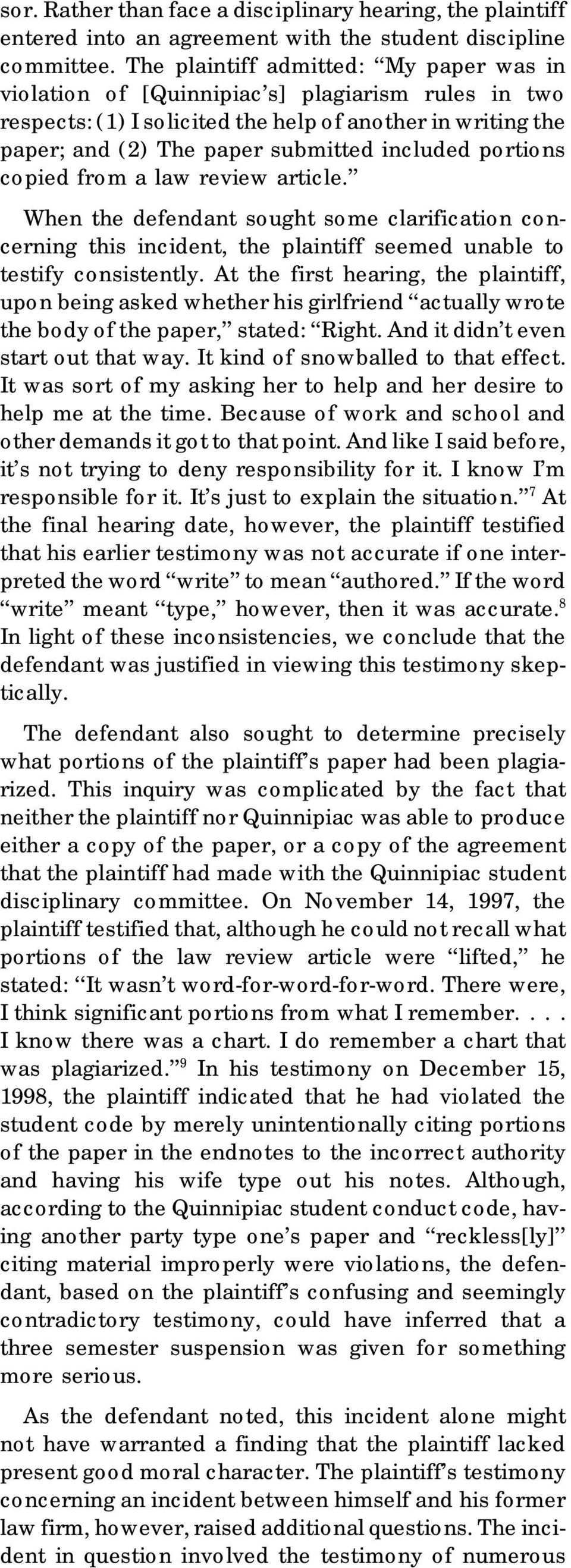 portions copied from a law review article. When the defendant sought some clarification concerning this incident, the plaintiff seemed unable to testify consistently.