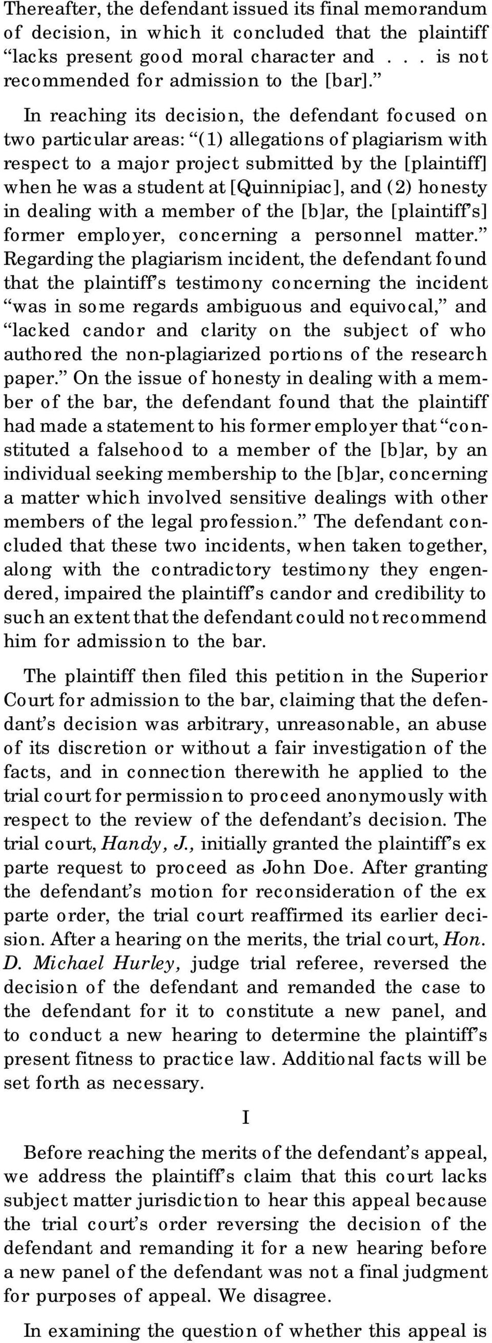 [Quinnipiac], and (2) honesty in dealing with a member of the [b]ar, the [plaintiff s] former employer, concerning a personnel matter.