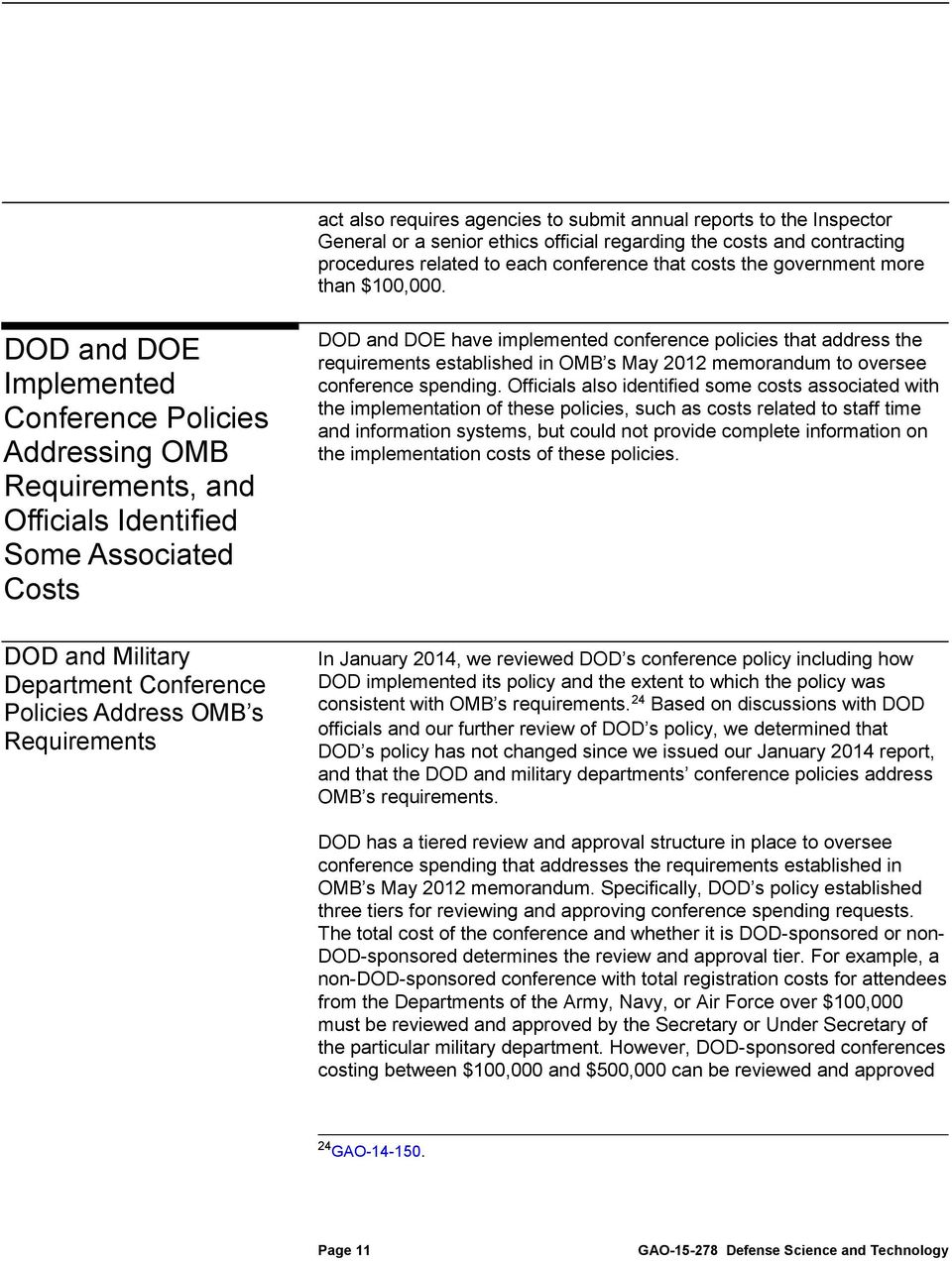 DOD and DOE Implemented Conference Policies Addressing OMB Requirements, and Officials Identified Some Associated Costs DOD and DOE have implemented conference policies that address the requirements