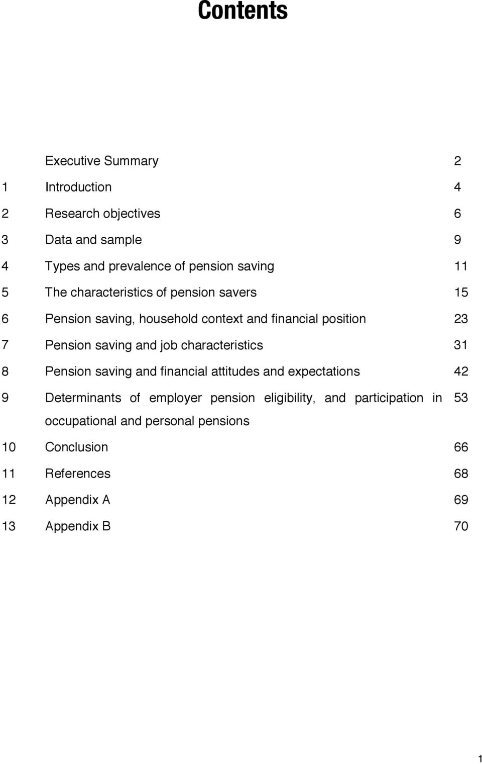 saving and job characteristics 31 8 Pension saving and financial attitudes and expectations 42 9 Determinants of employer pension