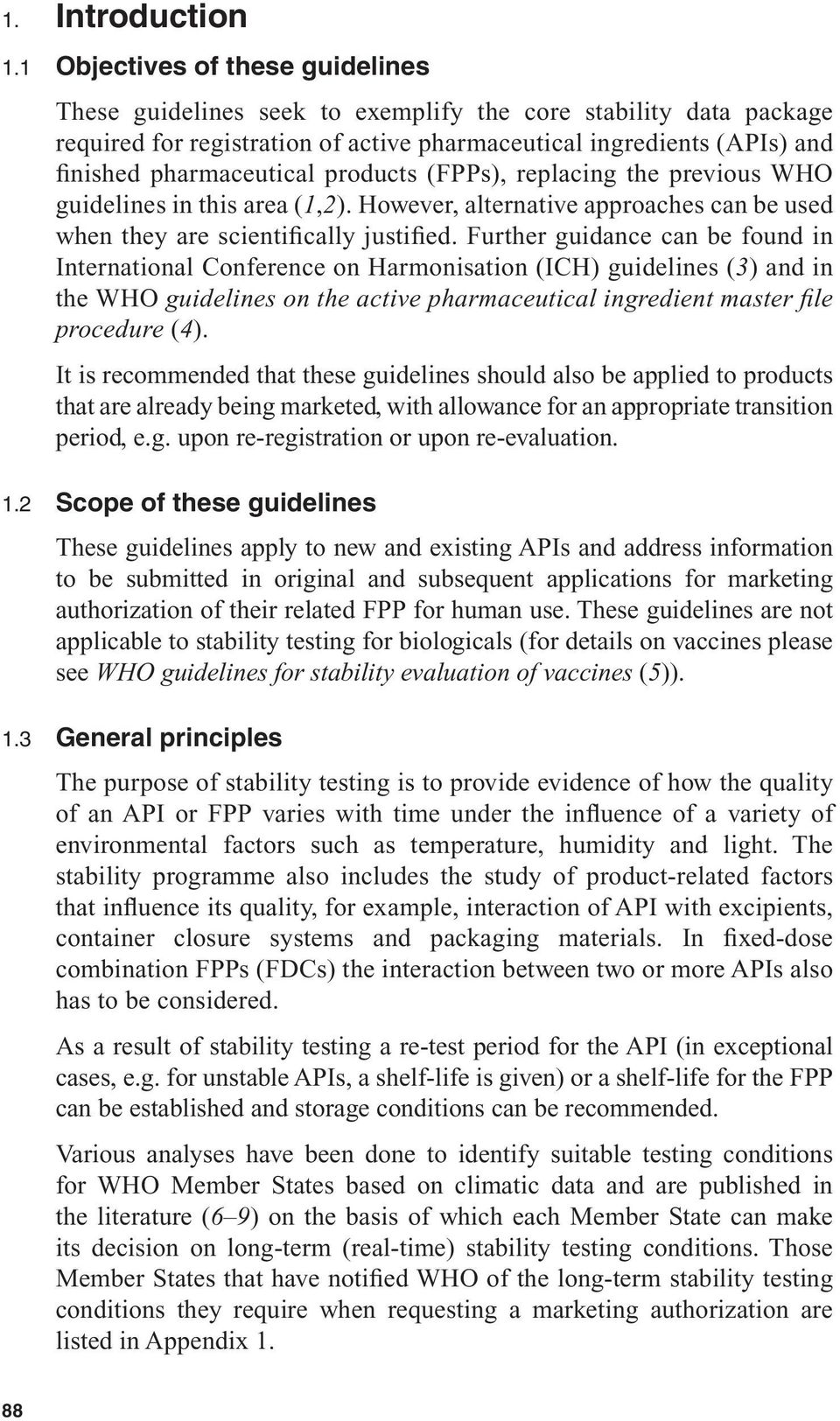 products (FPPs), replacing the previous WHO guidelines in this area (1,2). However, alternative approaches can be used when they are scientifically justified.