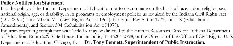 1), Title VI and VII (Civil Rights Act of 1964), the Equal Pay Act of 1973, Title IX (Educational Amendments), and Section 504 (Rehabilitation Act of 1973).