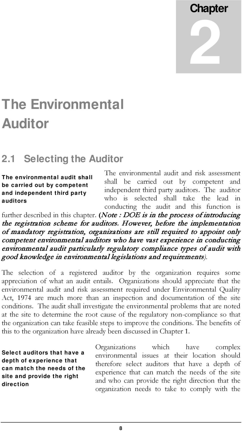and independent third party auditors. The auditor who is selected shall take the lead in conducting the audit and this function is further described in this chapter.