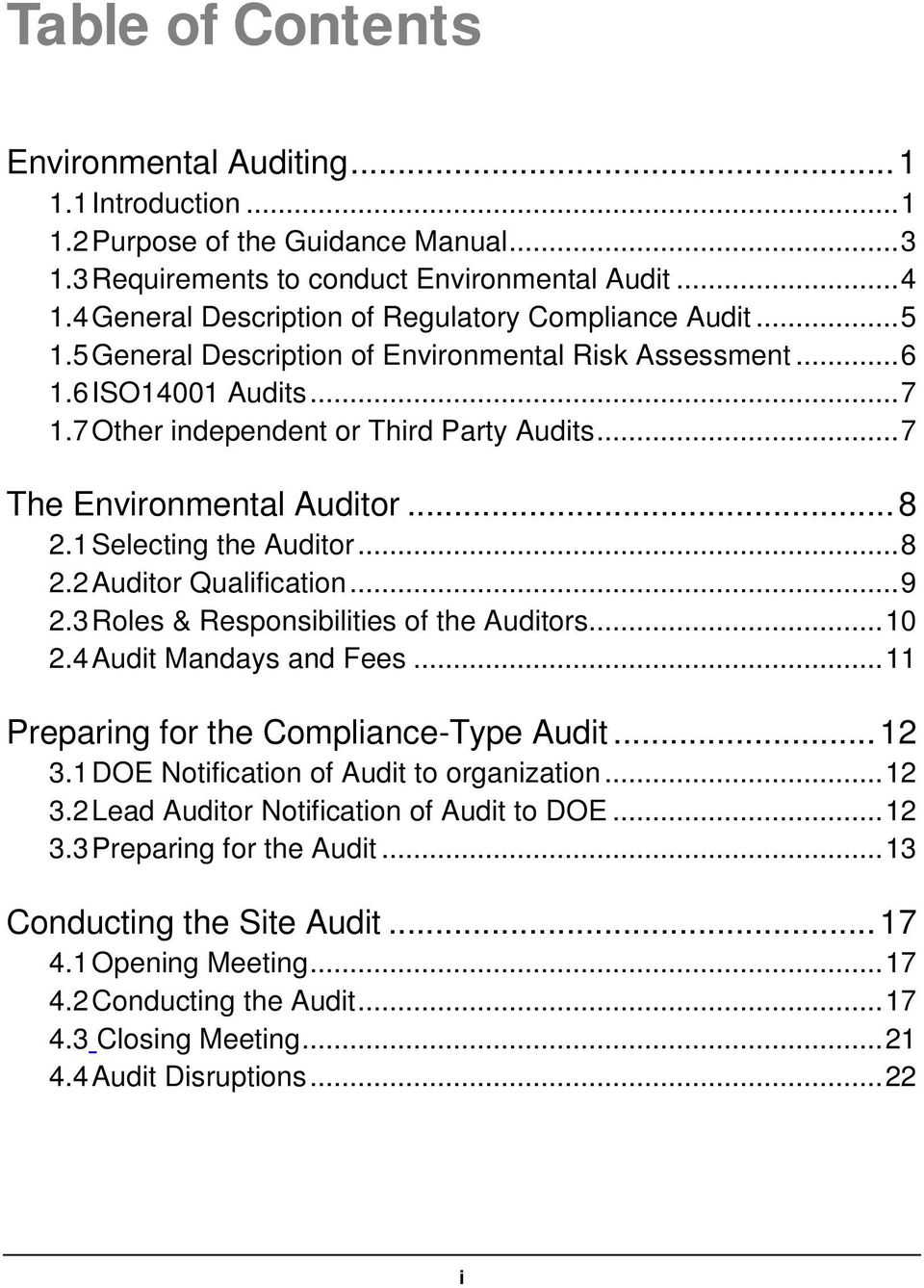 .. 7 The Environmental Auditor... 8 2.1 Selecting the Auditor... 8 2.2 Auditor Qualification... 9 2.3 Roles & Responsibilities of the Auditors... 10 2.4 Audit Mandays and Fees.