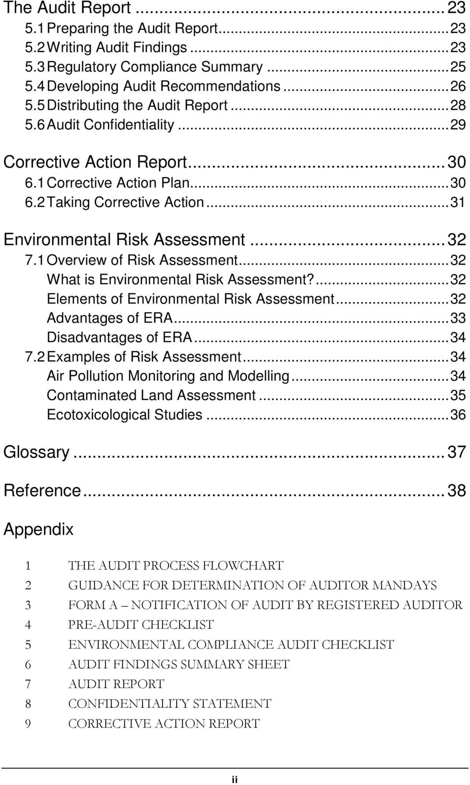 .. 32 7.1 Overview of Risk Assessment... 32 What is Environmental Risk Assessment?... 32 Elements of Environmental Risk Assessment... 32 Advantages of ERA... 33 Disadvantages of ERA... 34 7.