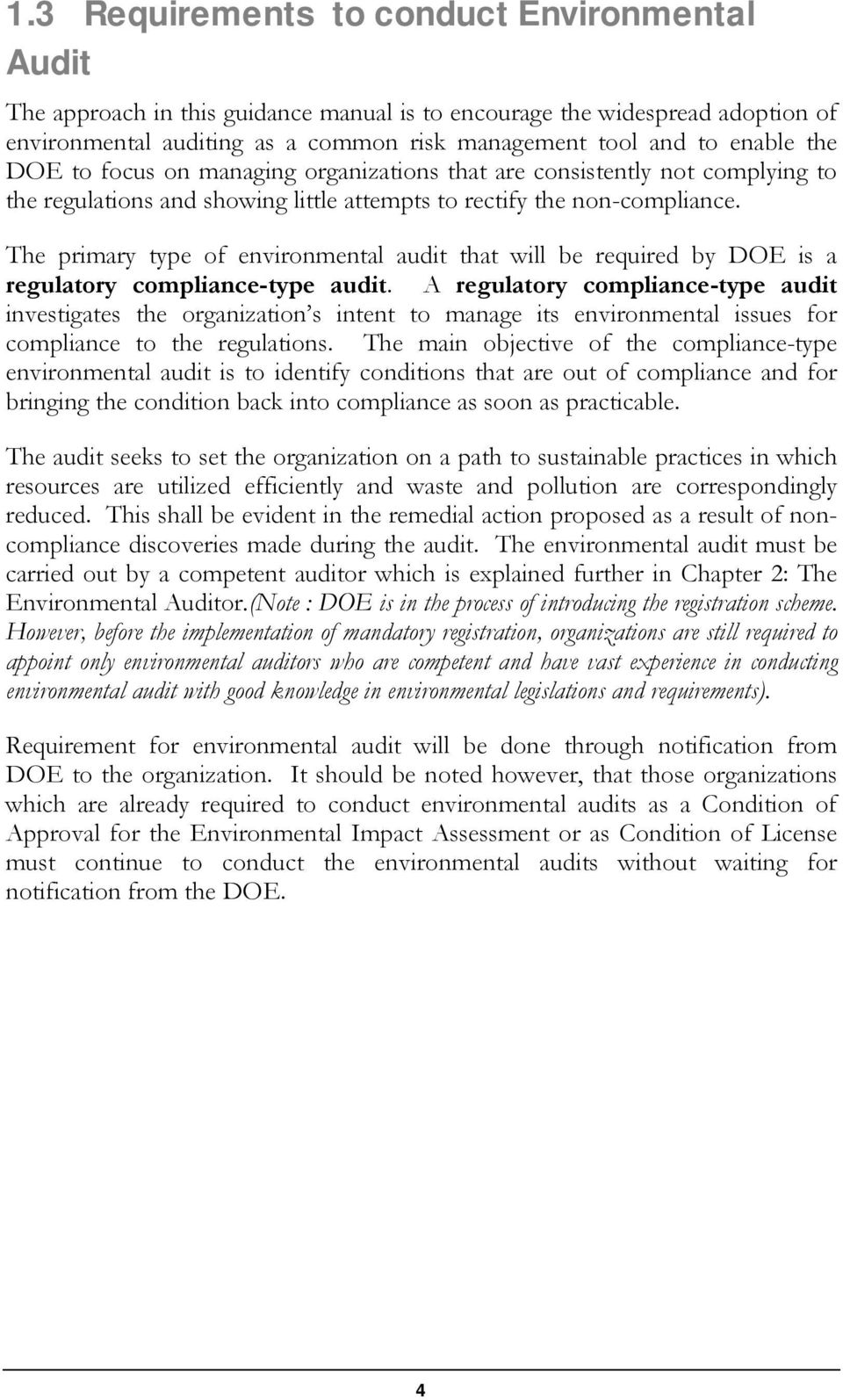 The primary type of environmental audit that will be required by DOE is a regulatory compliance-type audit.
