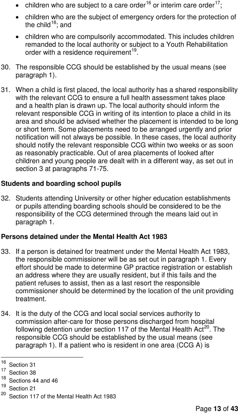 The responsible CCG should be established by the usual means (see paragraph 1). 31.