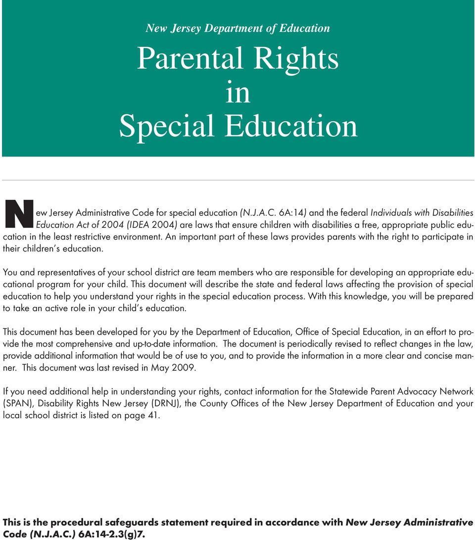 6A:14) and the federal Individuals with Disabilities Education Act of 2004 (IDEA 2004) are laws that ensure children with disabilities a free, appropriate public education in the least restrictive